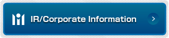 IR/Corporate Information